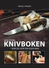 Den stora knivboken - Hur du gör din egen kniv