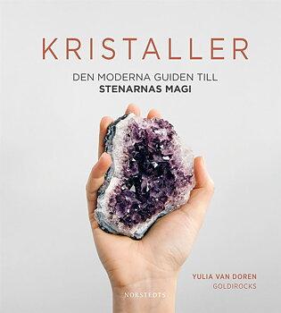 Kristaller- Den Moderna Guiden Till Stenarnas Magi - Yulia Van Doren -Svenska