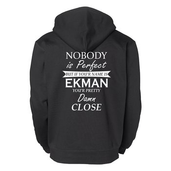 NOBODY IS PERFECT BUT IF YOU'R NAME IS YOU ARE PRETTY DAMN CLOSE NO.1 EGEN DESIGN - HERR HOODIE