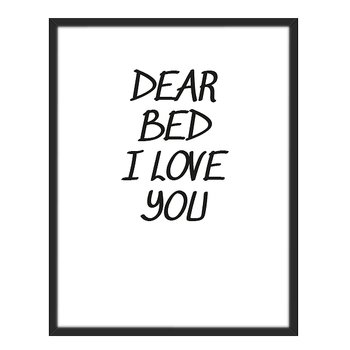 Dear bed i love you