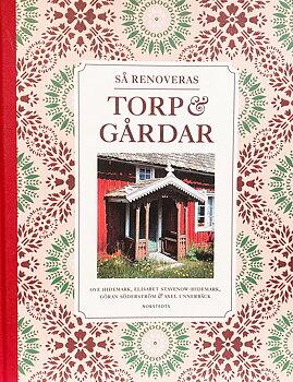 Så renoveras torp & gårdar, av Ove Hidemark, Elisabeth Stavenow-Hidemark, Göran Söderström & Axel Unnerbäck