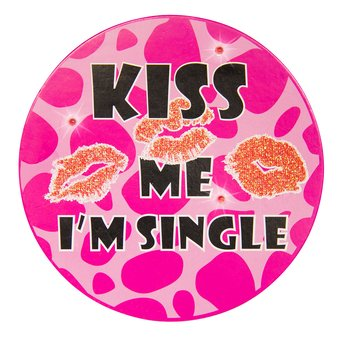 Kiss me I'm single  - Party bagde w/ LED