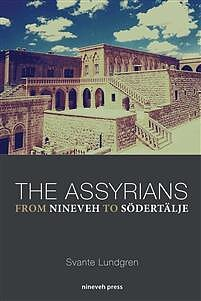 The Assyrians - From Nineveh to Södertälje
