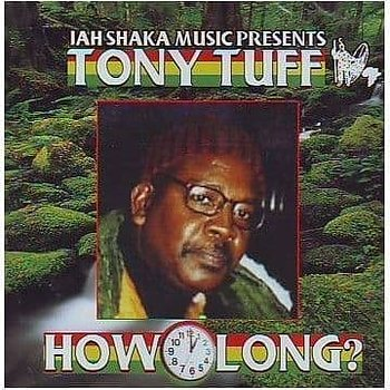 Tony Tuff - How Long