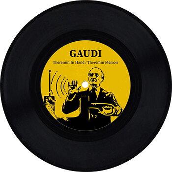 Gaudi - Theremin In Hand / Theremin Memoir
