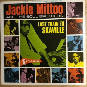 Jackie Mittoo & The Soul Brothers ‎– Last Train To Skaville