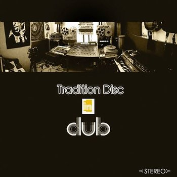 Nat Birchall meets Al Breadwinner ‎– Tradition Disc In Dub