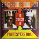 Sir Coxsone & Duke Reid In Concert At Forresters Hall
