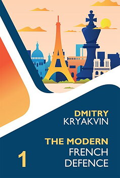 The Modern French Defence Volume 1: Tarrasch and Various av Dmitry Kryakvin