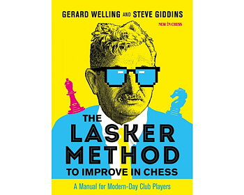 The Lasker Method to Improve in Chess: A Manual for Modern-Day Club Players av Gerard Welling och Steve Giddins