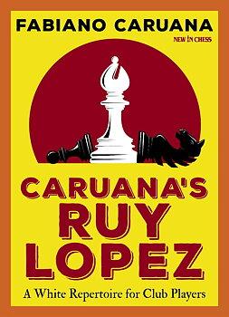 Caruana's Ruy Lopez A White Repertoire for Club Players av Fabiano Caruana