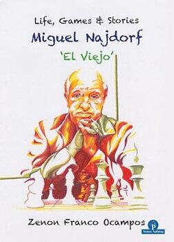 Miguel Najdorf - El Viejo  Life, Games and Stories av Zenon Franco Ocampos