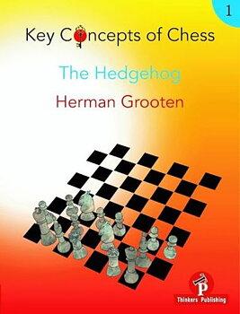Key Concepts of Chess - Vol. 1: The Hedgehog av Herman Grooten