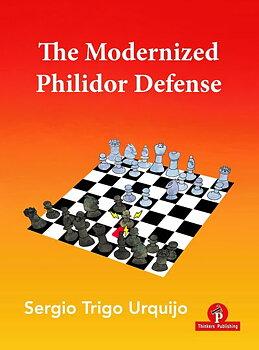 The Modernized Philidor Defense av Sergio Trigo Urguijo