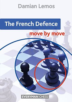 The French Defence: Move by Move av Damian Lemos