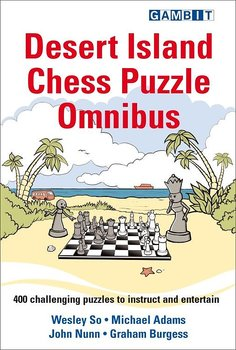 Desert Island Chess Puzzle Omnibus av Wesley So, Michael Adams, John Nunn, Graham Burgess
