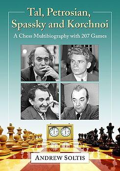 Tal, Petrosian, Spassky and Korchnoi av Andrew Soltis