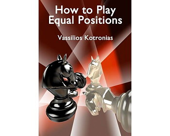 How to Play Equal Positions av Vassilios Kotronias