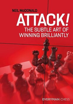Attack! : The Subtle Art of Winning Brilliantly av Neil McDonald