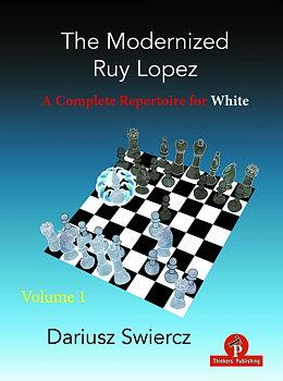 The Modernized Ruy Lopez: Volume 1