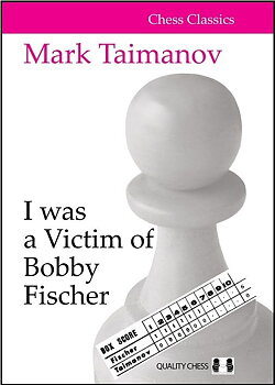 I was a Victim of Bobby Fischer av Mark Taimanov