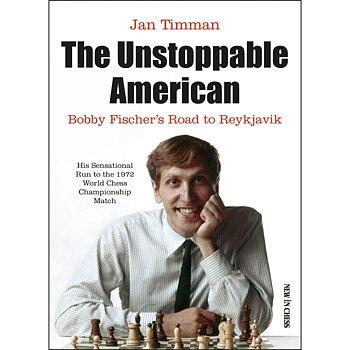 The Unstoppable American - Bobby Fischer's road to Reykjavik (hård pärm)