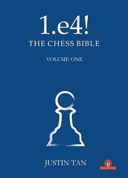 1.e4! The Chess Bible - Volume 1 av  Justin Tan