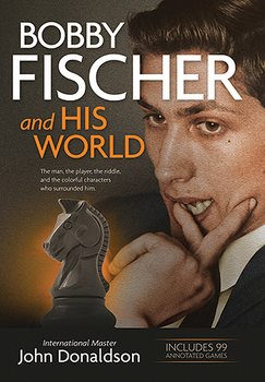 Bobby Fischer and his world av John Donaldson