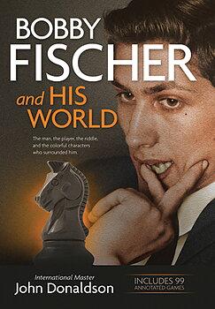 Bobby Fischer and his world av John Donaldson
