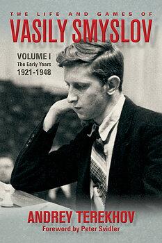 The Life and Games of Vasily Smyslov Volume 1: The Early Years 1921-1948 av Andrey Terekhov