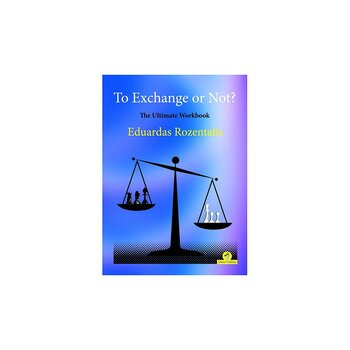 To Exchange or Not?  The Ultimate Workbook av Eduardas Rozentalis