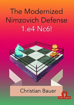 1.The Modernized Nimzovich 1.e4 Nc6! av Christian Bauer