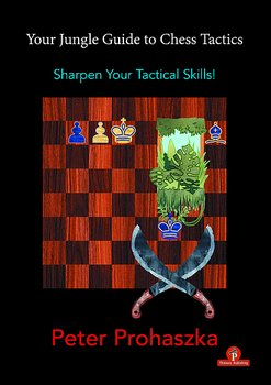 Your Jungle Guide to Chess Tactics Sharpen Your Tactical Skills! av Peter Prohaszka