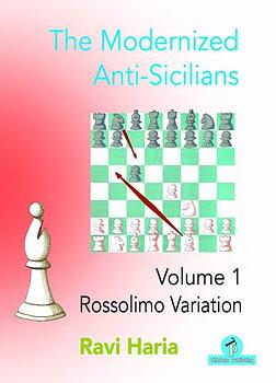 The Modernized Anti-Sicilians, Volume 1 Rossolimo Variation av Ravi Haria