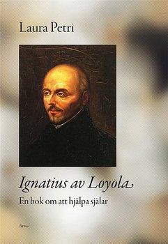 Ignatius av Loyola - En bok om att hjälpa