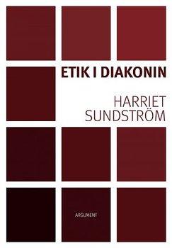 Etik i diakonin - Harriet Sundström