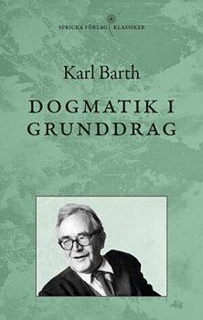 Dogmatik i grunddrag - Karl Barth
