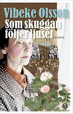 Som skuggan följer ljuset - Vibeke Olsson