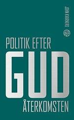 Politik efter Gud: Återkomsten - John Kvarnero