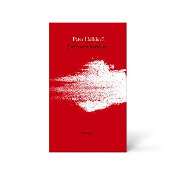Den svåra kärleken - Peter Halldorf