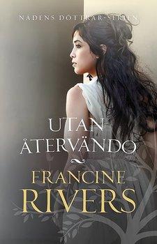 Utan återvändo - Francine Rivers