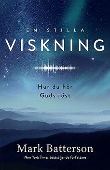 En stilla viskning - hur du hör Guds röst - Mark Batterson