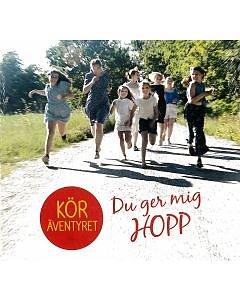 Du ger mig hopp - Köräventyret - dubbel-CD