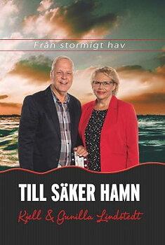 Från stormigt hav till säker hamn - Kjell & Gunilla Lindstedt