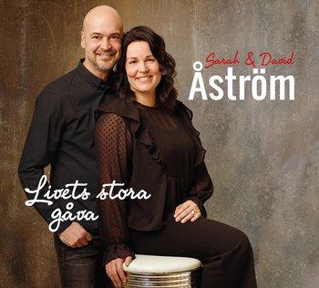 Sarah & David Åström - Livets Stora Gåva
