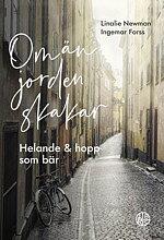 Om än jorden skakar: helande och hopp som bär - Linalie Newman, Ingemar Forss