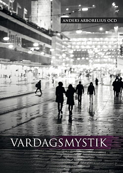 Vardagsmystik - Anders Arborelius