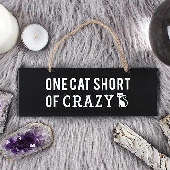Träskylt One cat short of crazy