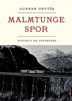 Malmtunge spor - Historia om Ofotbanen