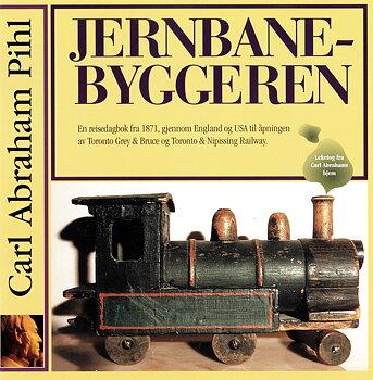 Jernbanebyggeren Carl Abraham Pihl (hefte)